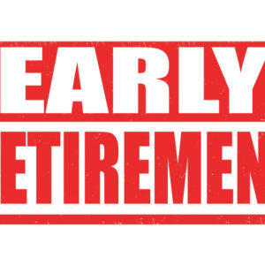 What to Do if You Are Forced into Early Retirement